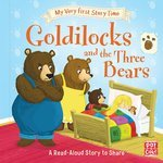 My Very First Story Time: Goldilocks and the Three Bears - купить и читать книгу
