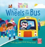 Peek and Play Rhymes: The Wheels on the Bus
