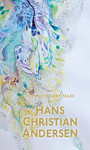 The Complete Fairy Tales of Hans Christian Andersen