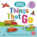 Toddler's World: Things That Go - купить и читать книгу
