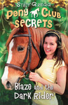 Pony Club Secrets: Blaze and the Dark Rider - купить и читать книгу
