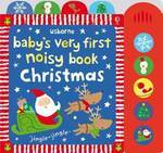 Baby's Very First Noisy Book. Christmas