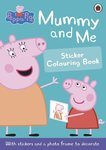 Peppa Pig. Mummy and Me Sticker Colouring Book