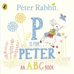 Peter Rabbit. P is for Peter — An ABC Book