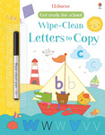 Wipe-Clean Get Ready for School. Letters to Copy