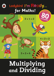 Ladybird I'm Ready... for Maths! Multiplying and Dividing
