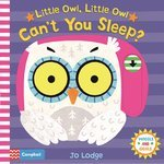 Little Owl, Little Owl Can't You Sleep? - купить и читать книгу