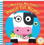 Moo Cow, Moo Cow, Please Eat Nicely! - купить и читать книгу