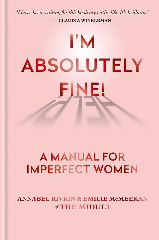 I'm Absolutely Fine! A Manual for Imperfect Women - купить и читать книгу