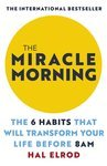 The Miracle Morning: The 6 Habits That Will Transform Your Life Before 8AM - купить и читать книгу