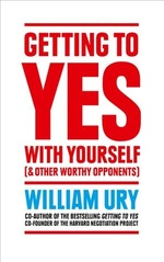 Getting to Yes with Yourself (And Other Worthy Opponents)