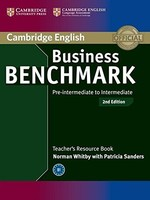 Business Benchmark 2nd Edition Pre-Intermediate. Intermediate BULATS and Business Preliminary. Teacher's Resource Book