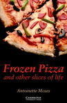 Frozen Pizza and Other Slices of Life with Downloadable Audio