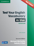 Test Your English. Vocabulary in Use. Second Edition. Advanced with answers