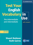 Test Your English. Vocabulary in Use. Third Edition Pre-Intermediate and Intermediate with answers