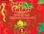 Super Safari 1. Letters and Numbers Workbook