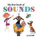 Alain Gree: My First Book of Sounds