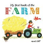 Alain Gree: My First Book of the Farm