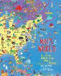 Maps of the World: An Illustrated Children's Atlas of Adventure, Culture, and Discovery