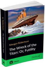 The Wreck of the Titan. Or, Futility