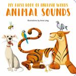 My First Book of English Words: Animal Sounds