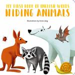 My First Book of English Words: Hiding Animals