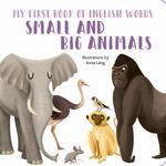 My First Book of English Words: Small and Big Animals