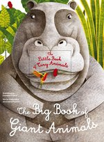 The Big Book of Giant Animals. The Small Book of Tiny Animals