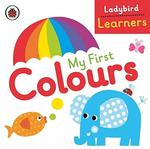 Ladybird Learners: My First Colours