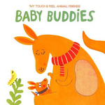 My Touch and Feel Animal Friends: Baby Buddies