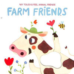 My Touch and Feel Animal Friends: Farm Friends
