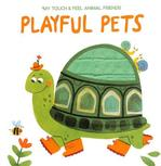 My Touch and Feel Animal Friends: Playful Pets