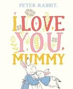 Peter Rabbit: I Love You Mummy