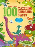 Sticker and Learn: 100 Dazzling Dinosaur Facts