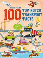 Sticker and Learn: 100 Top-Notch Transport Facts