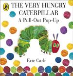 The Very Hungry Caterpillar. A Pull-Out Pop-Up