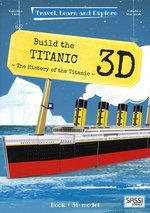 Travel, Learn and Explore: Build the Titanic 3D
