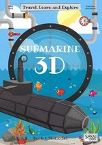 Travel, Learn and Explore: Submarine 3D