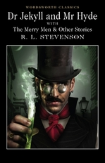 Dr Jekyll and Mr Hyde. The Merry Man and Other Stories