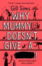 Why Mummy Doesn't Give a …! (Book 3)
