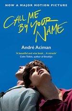 Call Me By Your Name (Film tie-in) - купить и читать книгу