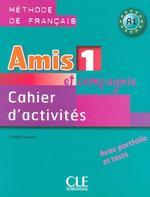 Amis et compagnie 1 Cahier d'activités avec portfolio et tests