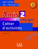Amis et compagnie 2 Cahier d'activités avec portfolio et tests