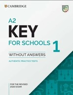 Cambridge English: Key for Schools 1 for the Revised 2020 Exam Authentic Examination Papers from Cambridge ESOL without answers and Audio