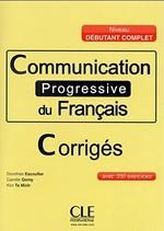 Communication Progressive du Français Débutant Complet Corrigés