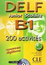 DELF Junior Scolaire B1 — 200 Activités Livre avec CD audio et Corrigés