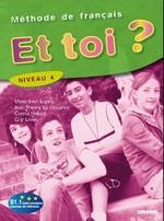 Et toi? 4 Méthode de Français — Livre de l'élève