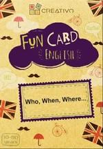 Fun Card English: Who, When, Where...