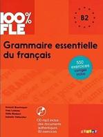 Grammaire essentielle du français — 100% FLE — B2 Livre avec CD mp3