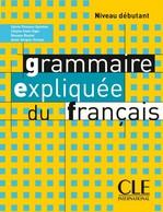 Grammaire Expliquée du Français Débutant